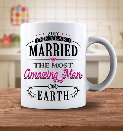2017 The Year I Married The Most Amazing Man On Earth Mug - Classic Style
