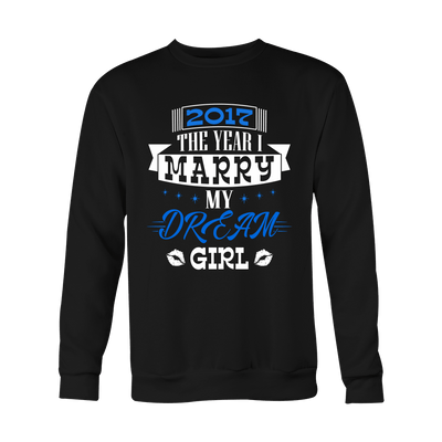 T-shirt - 2017 The Year I Marry My Dream Girl Shirt