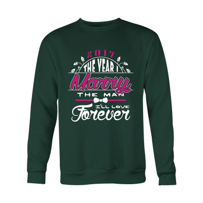 T-shirt - 2017 The Year I Marry The Man I'll Love Forever Shirt