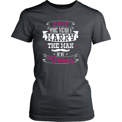 T-shirt - 2017 The Year I Marry The Man Of My Dreams Shirt