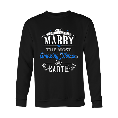 T-shirt - 2018 The Year I Marry The Most Amazing Woman On Earth Shirt