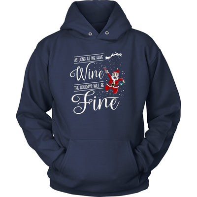 T-shirt - As Long As We Have Wine, The Holidays Will Be Fine Mens Shirt