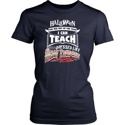 T-shirt - Halloween I Can Teach Dressed Like Freddy Krueger Shirt