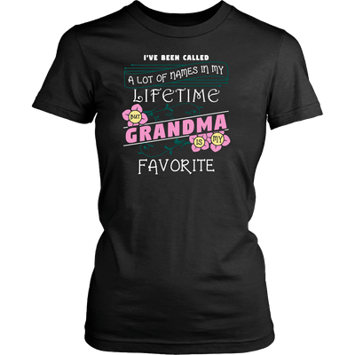 T-shirt - I've Been Called A Lot Of Names But Grandma Is My Favorite Shirt