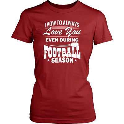 T-shirt - I Vow To Always Love You Football Season Shirt