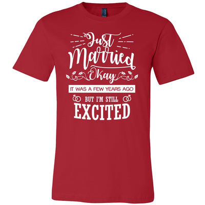 T-shirt - Just Married, Okay It Was Few Years Ago Shirt