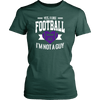 T-shirt - Yes I Like Football, Not I'm Not A Guy Shirt