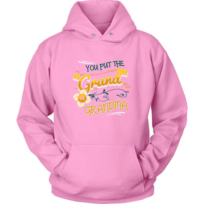 T-shirt - You Put The Grand In Grandma Shirt