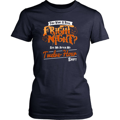 T-shirt - You Want A Real Freight Night Shirt