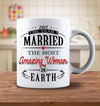 2017 The Year I Married The Most Amazing Woman On Earth Mug - Classic Style