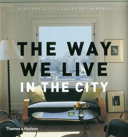 THE WAY WE LIVE- IN THE CITY
