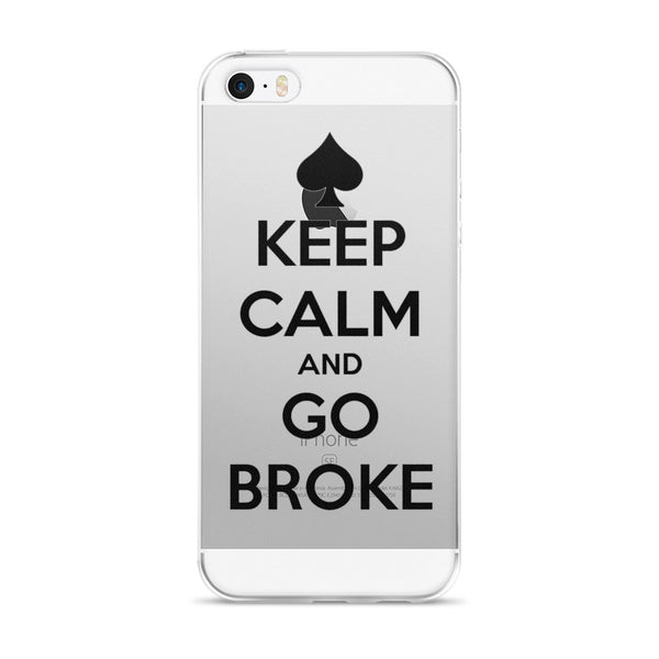 iPhone 5/5s/Se, 6/6s, 6/6s Plus Case Keep Calm and Go Broke