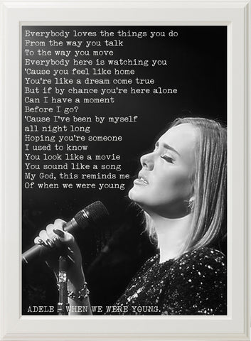 ADELE - WHEN WE WERE YOUNG! (white frame)