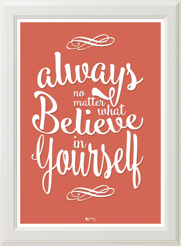 ALWAYS BELIEVE! (orange & white frame)