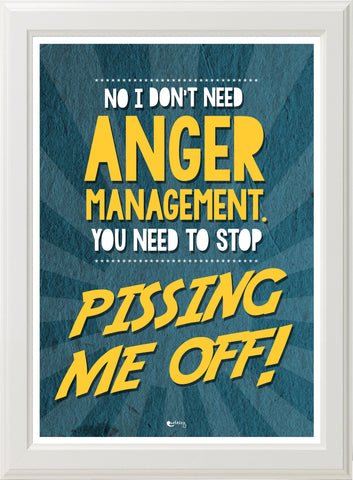 ANGER MANAGEMENT! (white frame)