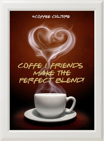 COFFEE & FRIENDS! (white frame)