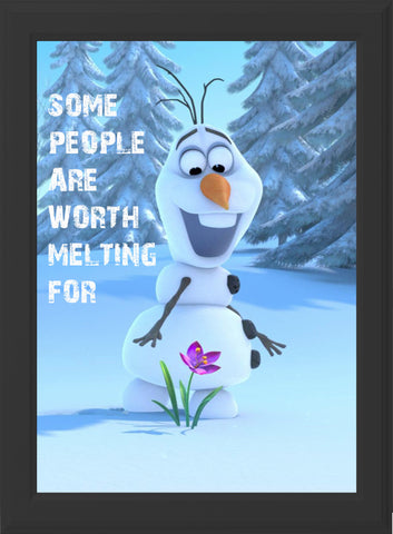 FROZEN - SOME PEOPLE ARE WORTH MELTING FOR! (black frame)