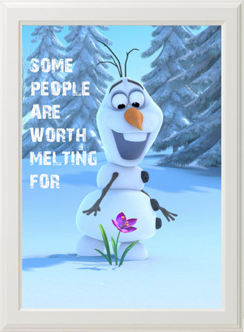 FROZEN - SOME PEOPLE ARE WORTH MELTING FOR! (white frame)