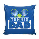 Tennis Dad Pillow Cover