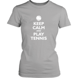 Keep Calm and Play Tennis Shirt (Ladies)