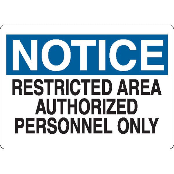 Notice: Restricted Area Authorized Personel Only Sign