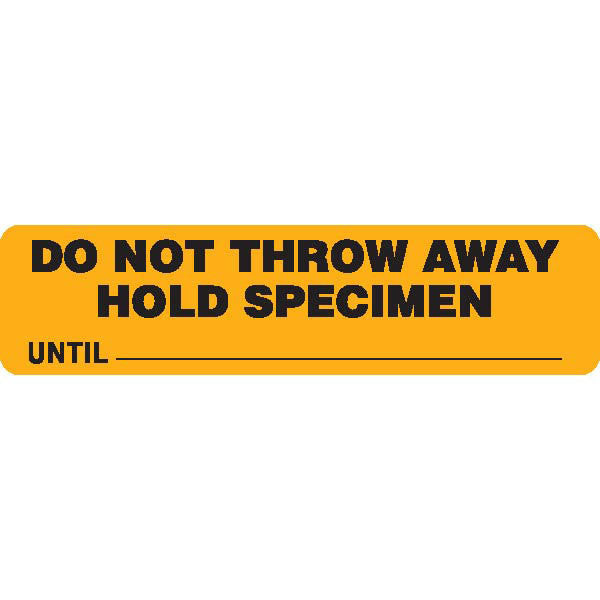 DO NOT THROW AWAY HOLD SPECIMEN... Gold Medical Label