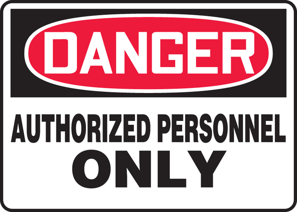 "Safety Sign - DANGER AUTHORIZED PERSONNEL ONLY - 7"" x 10"""