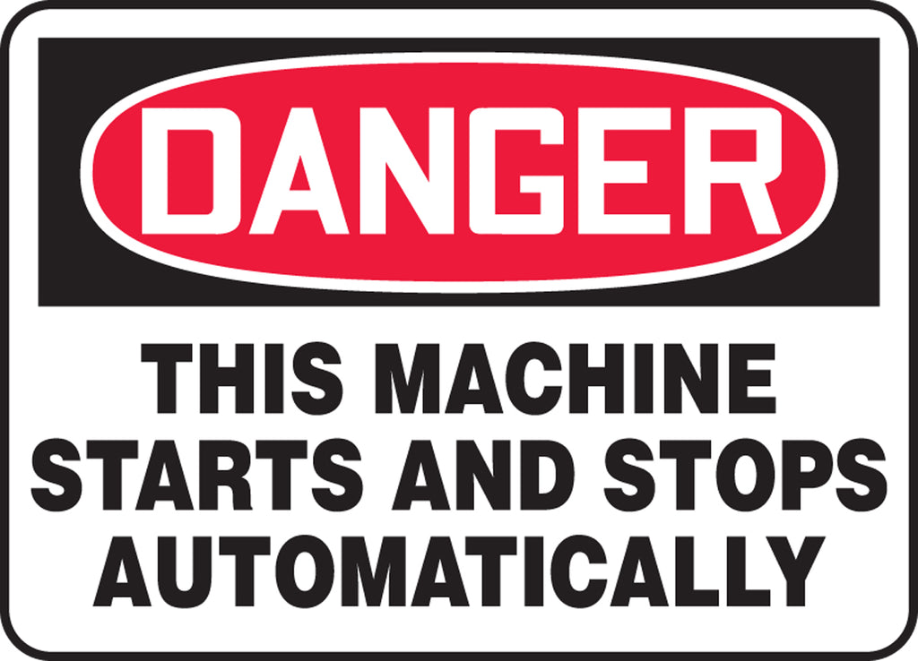 "Safety Sign - DANGER THIS MACHINE STARTS AND STOPS AUTOMATICALLY - 10"" x 14"""