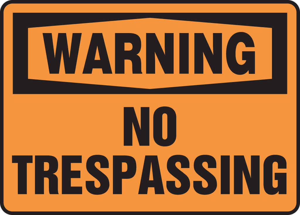 "Safety Sign - WARNING NO TRESPASSING - 10"" x 14"""