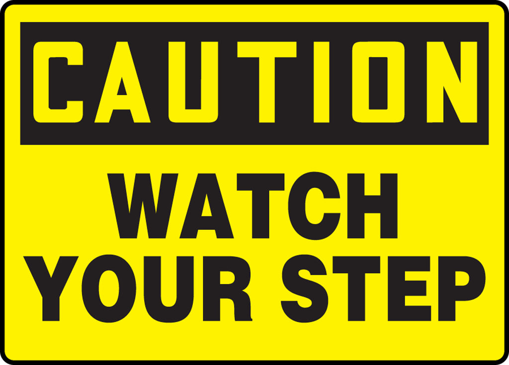 "Safety Sign - CAUTION WATCH YOUR STEP - 7"" x 10"""