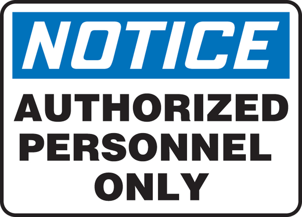 "Safety Sign - NOTICE AUTHORIZED PERSONNEL ONLY - 10"" x 14"""