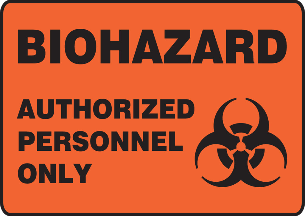 "Safety Sign - WARNING BIOHAZARD AUTHORIZED PERSONNEL ONLY - 7"" x 10"""