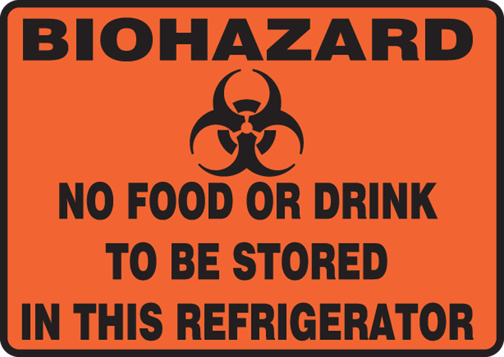 "Safety Sign - WARNING BIOHAZARD NO FOOD OR DRINK TO BE STORED IN THIS REFRIGERATOR - 10"" x 14"""
