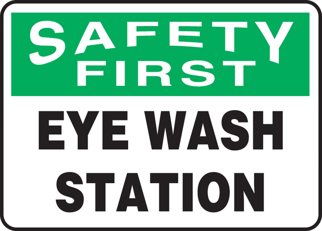 "Safety Sign - SAFETY FIRST EYE WASH STATION - 10"" x 14"""