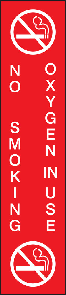 "Patient Care Safety Signs - NO SMOKING OXYGEN IN USE - 9"" x 2"""