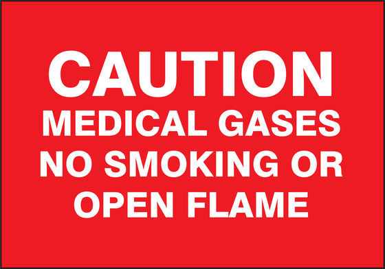 "Patient Care Safety Signs - CAUTION MEDICAL GASES NO SMOKING OR OPEN FLAME - 7"" x 10"""