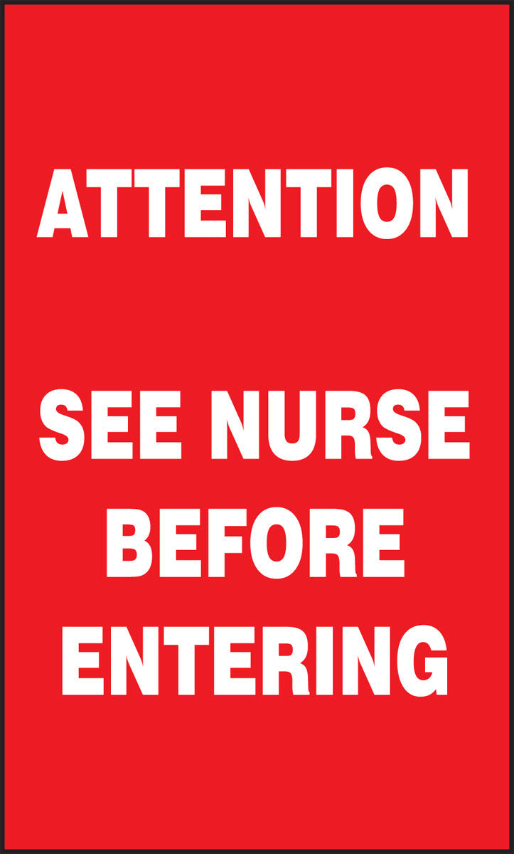 "Patient Care Safety Signs - ATTENTION SEE NURSE BEFORE ENTERING - 5"" x 3"""
