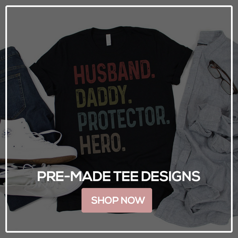 pre-made Father's Day T-Shirt Designs