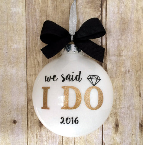 We Said I Do - Wedding Married Christmas Ornament
