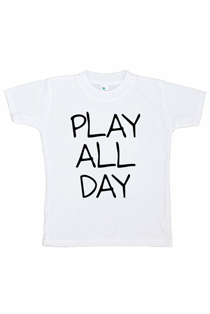 7 ate 9 Apparel Funny Kids Play All Day T-shirt