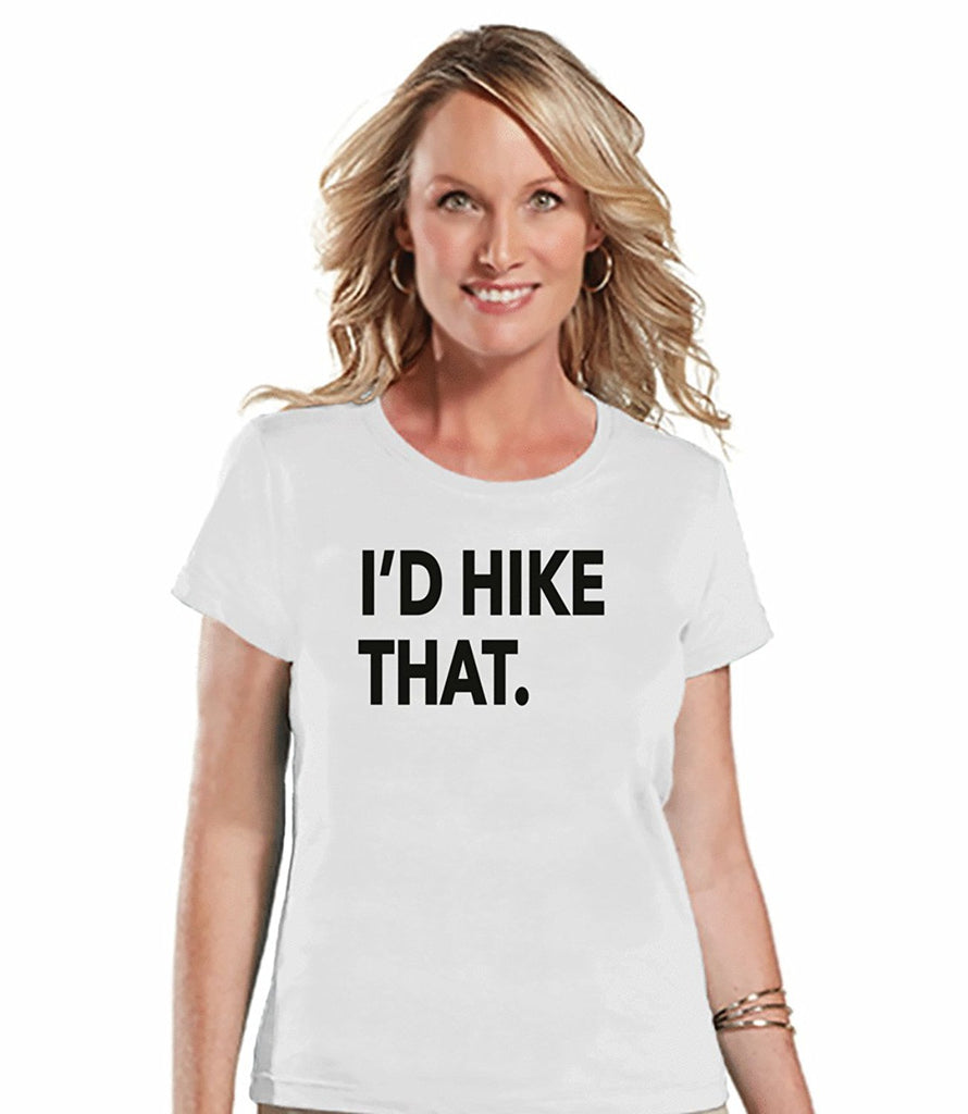 7 ate 9 Apparel Womens I'd Hike That T-shirt