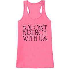 7 ate 9 Apparel Womens You Can't Brunch With Us Funny Tank Top