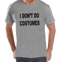 7 ate 9 Apparel Men's I Don't Do Costumes Halloween T-shirt