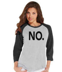 7 ate 9 Apparel Womens No. Funny Mother's Day Raglan Shirt