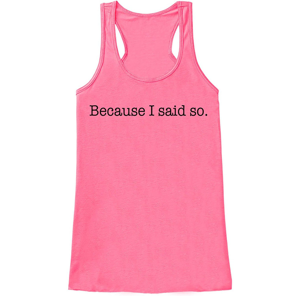 7 ate 9 Apparel Womens Because I Said So Funny Mother's Day Tank Top Large Pink