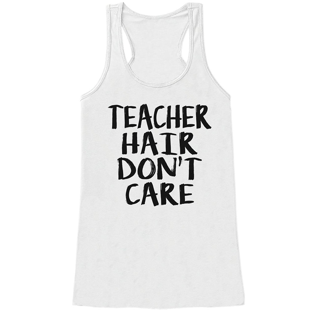 7 ate 9 Apparel Womens Teacher Hair Don't Care Tank Top