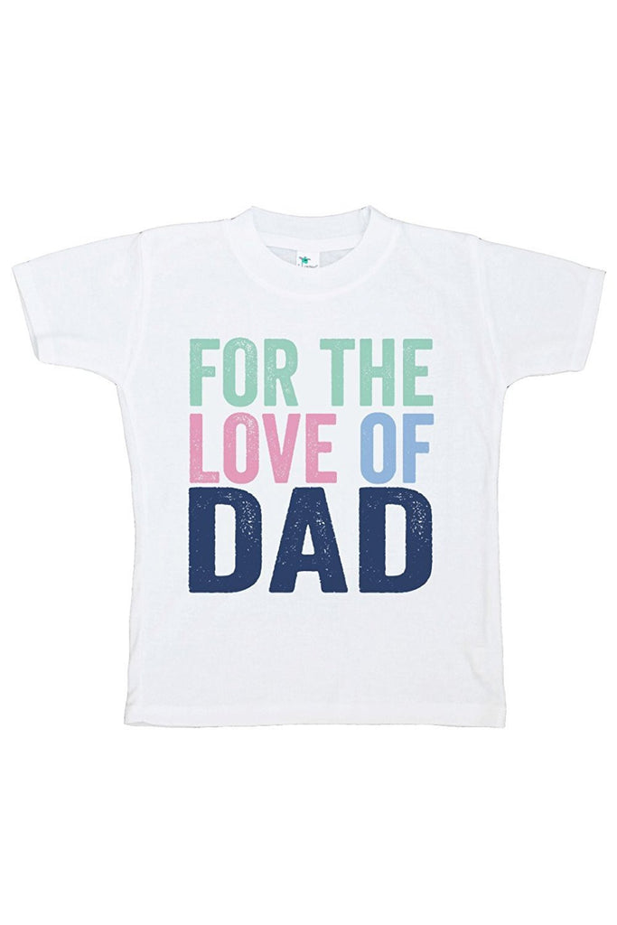 7 ate 9 Apparel Girls' For The Love of Dad T-shirt