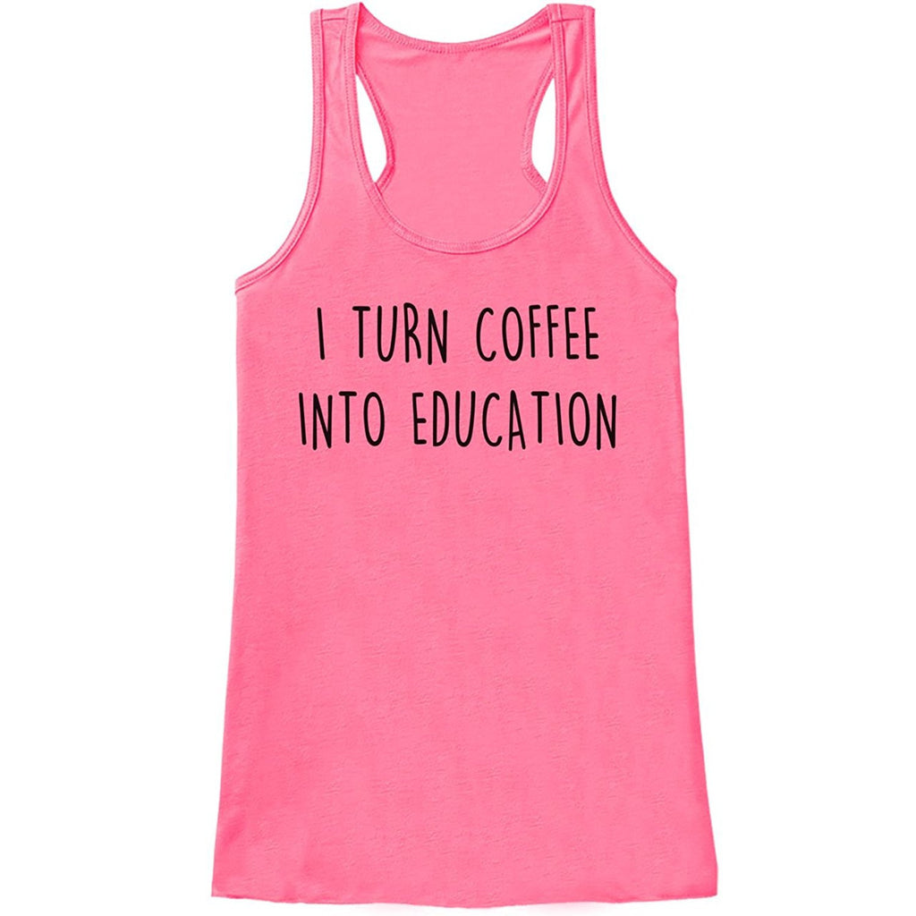7 ate 9 Apparel Womens I Turn Coffee Into Education Tank Top