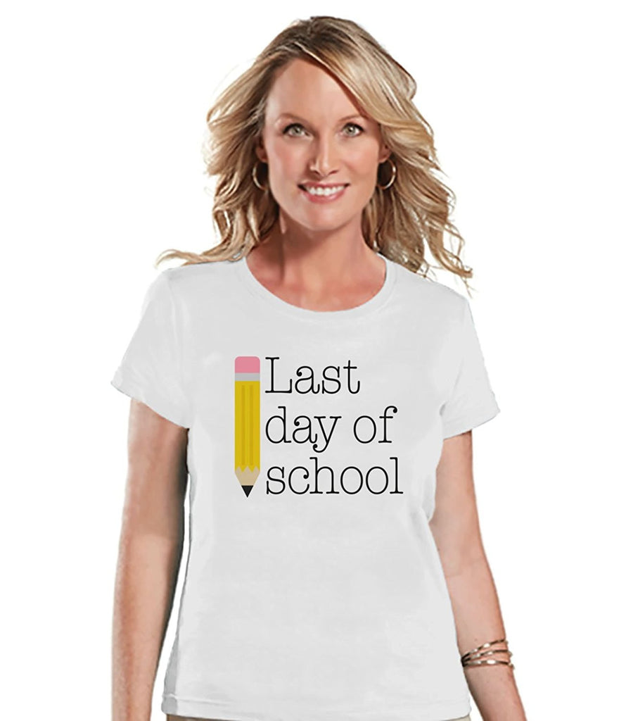 7 ate 9 Apparel Womens Last Day of School T-shirt