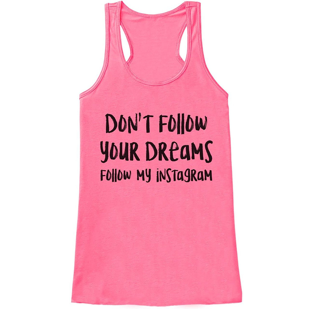 7 ate 9 Apparel Womens Don't Follow Your Dreams Funny Tank Top